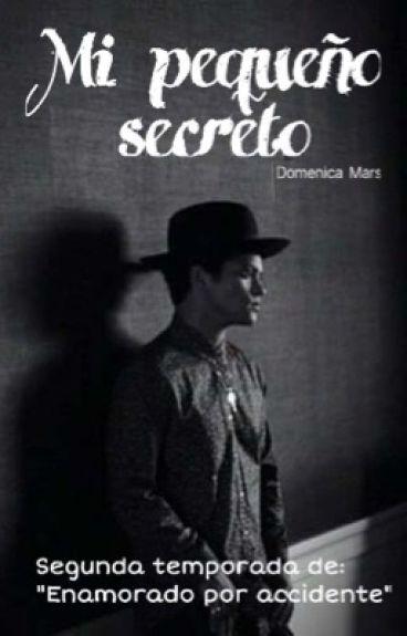 "Mi pequeño secreto (Bruno Mars) // Segunda temporada ""Enamorado por accidente"""