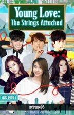 Young Love:The Strings Attached (COMPLETE) by nylreme05