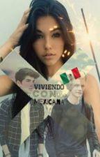 Viviendo Con Una Mexicana by ElenaGuillenD