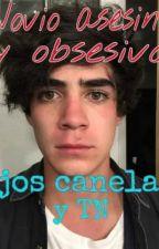 Novio Asesino Y Obcecivo (Jos Y Tn) [Hot]  by Canelover1
