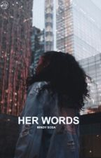 Her Words (Rewriting) by theBLUE_neighborhood