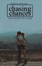 Chasing Chances by R3bellious