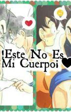 ¡Este No Es Mi Cuerpo![Cancelada]♥ by belencita911