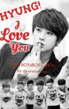 (Soon) HYUNG! I LOVE YOU (JinxBTS) BoyxBoy by rarelywrites