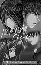 Academy of Changes (Completed) by BookSwaggin