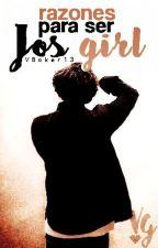 Razones para ser Jos Girl by VBAKER13