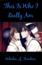 ~This Is Who I Really Am~ (Ereri)  by Whales_of_Freedom