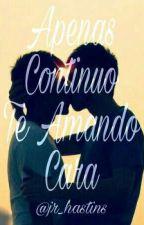 Apenas Continuo Te Amando Cara by Jr_hastins