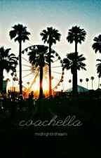 coachella | l.s [#Wattys2016] by midnightintheam