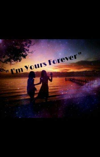 I'm Yours Forever