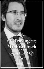 Teasing. Mr. Fischbach: Mark's POV {MarkiplierXReader} (Dirty18+) by Cutiplier