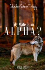 My Mate Is An Alpha? (mxm) by KingSamus