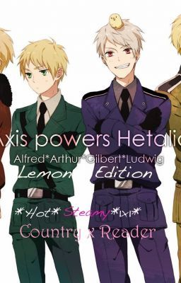 Hetalia! Country x Reader (Lemons)