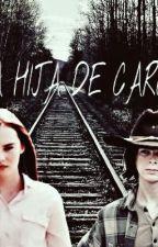 LA HIJA DE CAROL||CARL GRIMES Y TU♥️ by devanycriaturita777