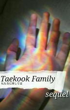Taekook Family [Sequel] by -AutumnBaby