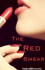 The Red Smear by midnightdreamer_x
