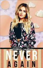 Never Again by PerriexCrisps