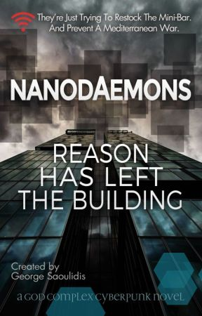 Nanodaemons: Reason Has Left The Building (Draft) by mythographystudios