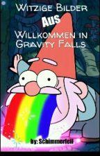 Witzige Bilder Von Willkommen in Gravity Falls by Nachtschuppe