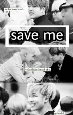 -SAVE ME- [NamJin] by Violette_Jeon_Park