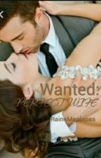 Wanted: Perfect Wife by RaineManlapas