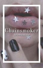 Chainsmoker {HIATUS} by fallenheadover