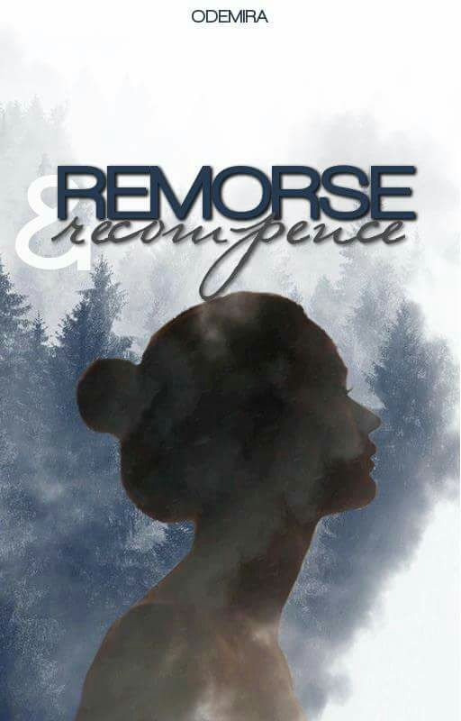 Remorse And Recompense by odemira
