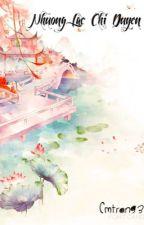 [12 chòm sao]: Nhưỡng Lạc Chi Duyên by CmTrang3