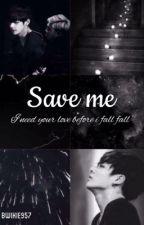 [Drop|Longfic][VKook] Save me by BwiKie957