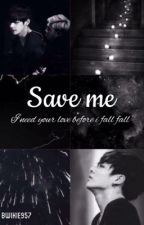 [Longfic][VKook] Save me by BwiKie957