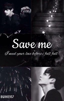 [Drop|Longfic][VKook] Save me