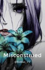 Misconstrued by RobRae_TT