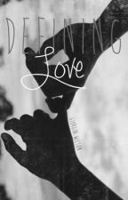 Defining Love by the-bibliophobic