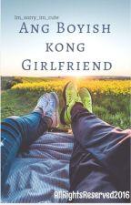 Ang Boyish Kong Girlfriend by Im_sorry_im_cute