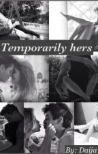 Temporarily hers by just_me_an_mystories