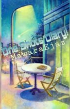 One Shots Diary! by MawaraEjaz6