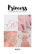 Princess Undercover by wanderlxstheart