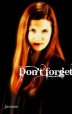 Don't Forget - A Ginny Weasley Story by Starlighttofire