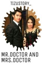 Mr.Doctor And Mrs.Doctor by TizuStory_