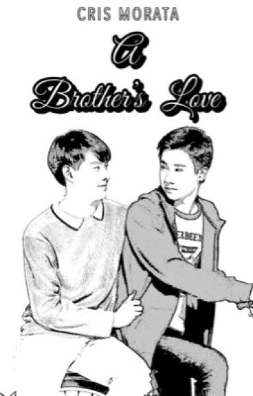 A Brother's Love [BROMANCE] (boyxboy)