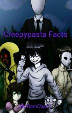 Creepypasta Facts by Emm128