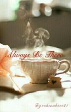 Always Be There by reikanishadila21