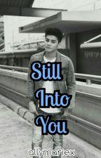 Still Into You • Hashtag Ronnie by allymariex