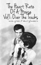 The Heart Rate Of A Mouse, Vol. I: Over The Tracks (Ryden) [Traduzione] by blurryfaceiero