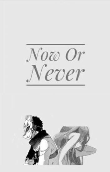 Now Or Never (Obi X OC) || Akagami no Shirayukihime {UNDER EDITING}