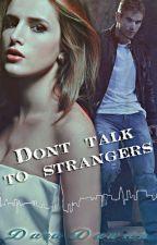 Don't talk to strangers (Не разговаривай с незнакомцами)  by DaraDawson