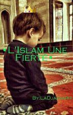 •L'Islam Une Fierté• by AlgerHaiine
