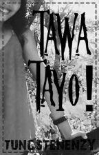 Tawa Tayo! by wenzyroz1