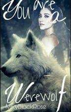 You Are Werewolf! [FF Teen Wolf] by MikyBlackRose
