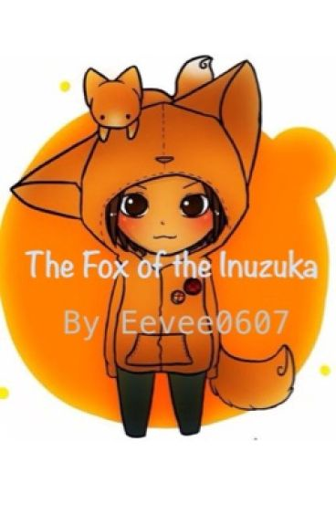 The Fox of the Inuzuka(Slow Updates)